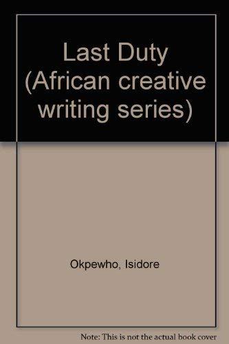 9780582646223: Last Duty (African creative writing series)