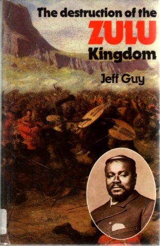 9780582646865: The Destruction of the Zulu Kingdom: The Civil War in Zululand, 1879-1884