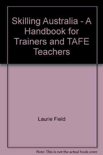 9780582662759: Skilling Australia - A Handbook for Trainers and TAFE Teachers