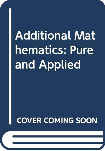 9780582694088: Additional Mathematics: Pure and Applied