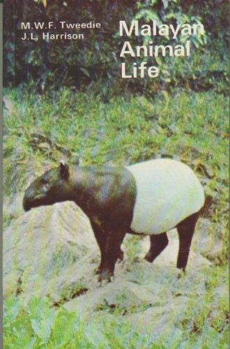 Malayan Animal Life: Tweedie, Michael W.