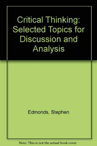 9780582695900: Critical Thinking: Selected Topics for Discussion and Analysis