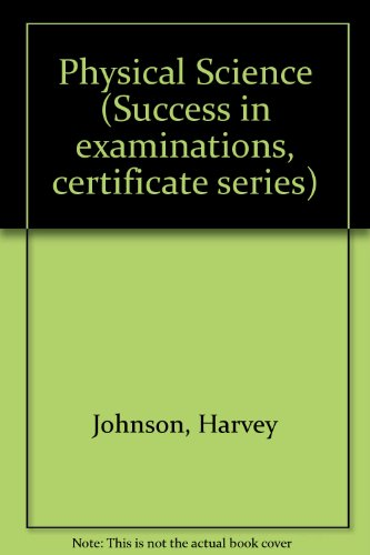 9780582696662: Physical Science (Success in examinations, certificate series)