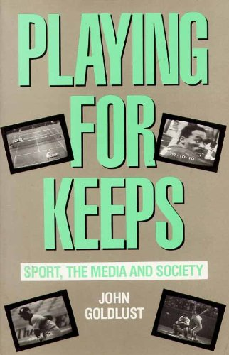 9780582711433: Playing for Keeps: Sport, the Media and Society