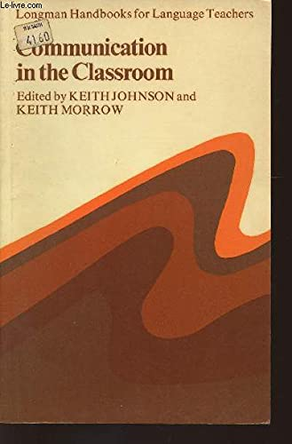 Communication in the Classroom: Applications and Methods: Keith Johnson, Keith
