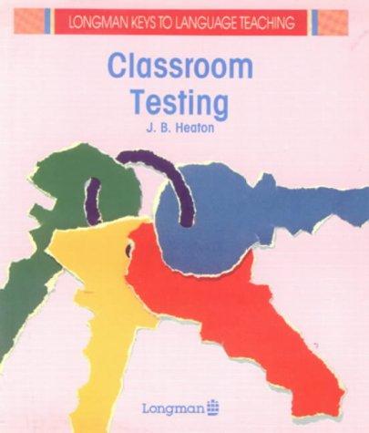 9780582746251: Classroom Testing (Longman Keys to Language Teaching)