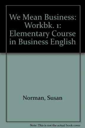 9780582748521: We Mean Business: Elementary Course in Business English: Workbk. 1