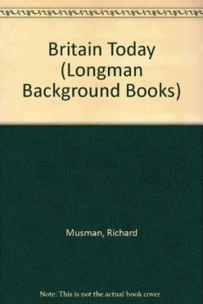 9780582749122: Britain Today (Longman Background Books)