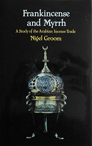 9780582764767: Frankincense and Myrrh: A Study of the Arabian Incense Trade