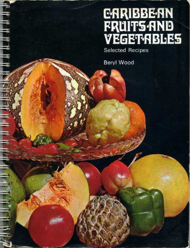 9780582766105: Caribbean Fruits and Vegetables: Selected Recipes