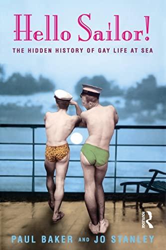 9780582772144: Hello Sailor!: The hidden history of gay life at sea