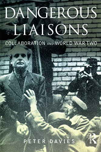 9780582772274: Dangerous Liaisons: Collaboration and World War Two