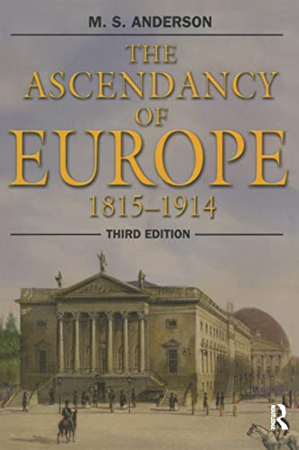 9780582772595: The Ascendancy of Europe: 1815-1914