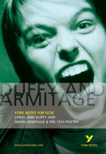 9780582772632: Duffy and Armitage: York Notes for GCSE: Carol Ann Duffy and Simon Armitage & Pre-1914 Poetry: Carol Ann Duffy and Simon Armitage and Pre-1914 Poetry