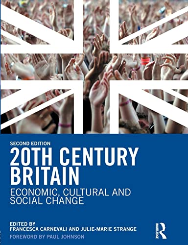 9780582772878: 20th Century Britain: Economic, Cultural and Social Change
