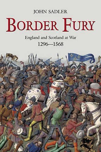 9780582772939: Border Fury: England and Scotland at War, 1296-1568