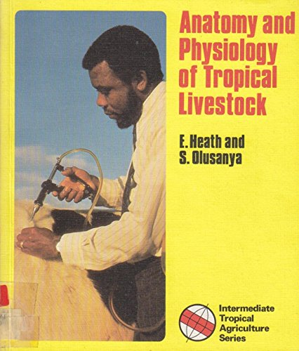 9780582775190: Anatomy and Physiology of Tropical Livestock (Tropical Agriculture)