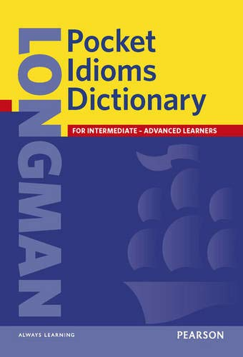 9780582776418: Longman Pocket Idioms Dictionary (Longman Pocket Dictionary)