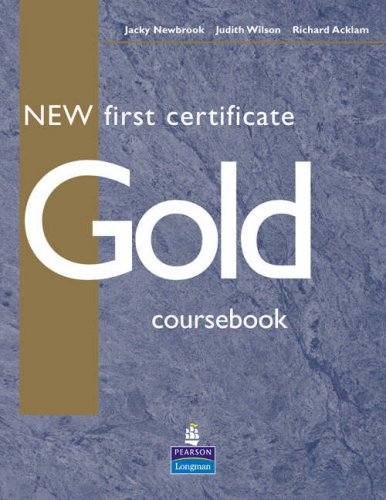 New First Certificate Gold Course Book: Acklam, Richard &