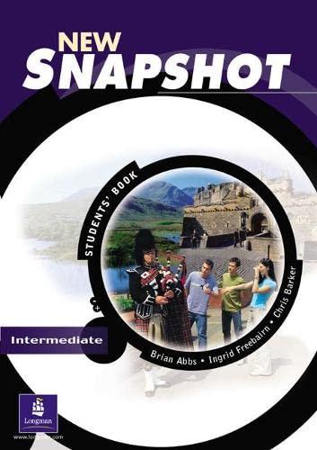 New Snapshot: Intermediate Level: Students' Book (Snapshot): Abbs, Brian; Freebairn,