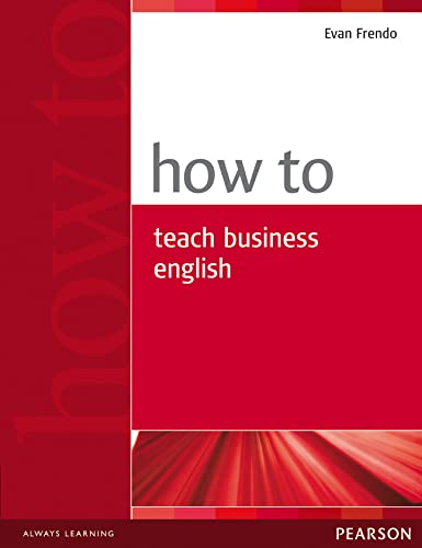 9780582779969: How to Teach Business English