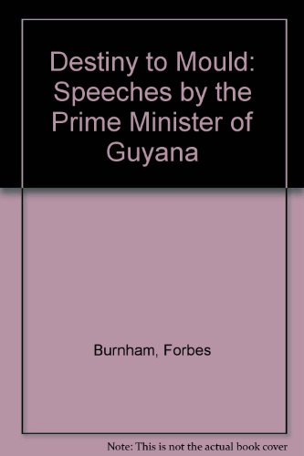 9780582780095: Destiny to Mould: Speeches by the Prime Minister of Guyana