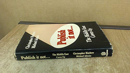 9780582780590: Publish it Not....: Middle East Cover-up