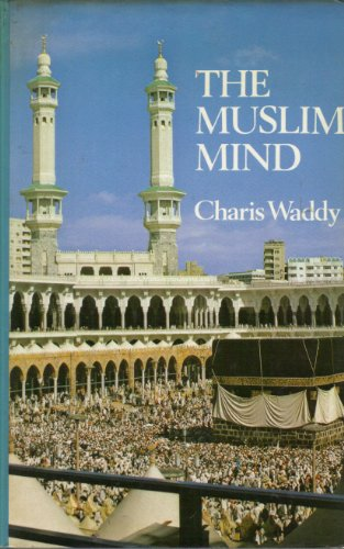 The Muslim Mind.: Waddy, Charis