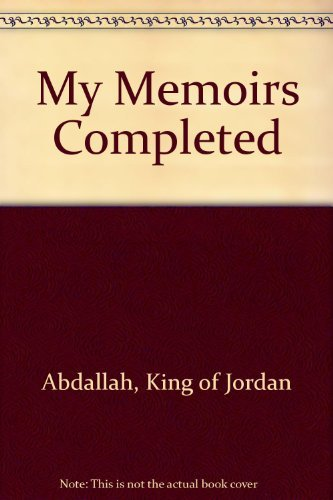 My Memoirs Completed: Abdallah, King of