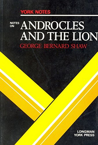 Androcles and the Lion: York Notes: D.E.S. Maxwell and
