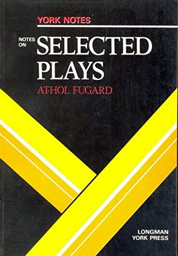 9780582781290: Notes on Fugard's Selected Plays (York Notes)