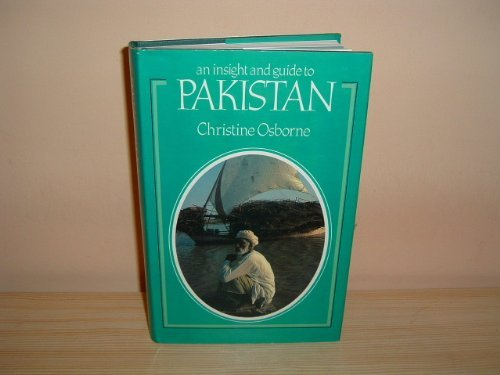 Insight and Guide to Pakistan: Osborne, Christine