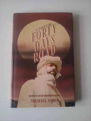 9780582783645: In Search of the Forty Days Road: Adventures with the Nomads of the Desert