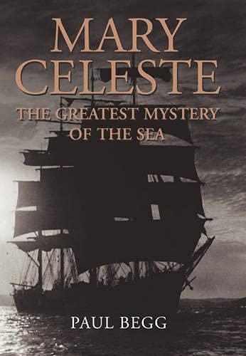 9780582784222: Mary Celeste: The Greatest Mystery of the Sea