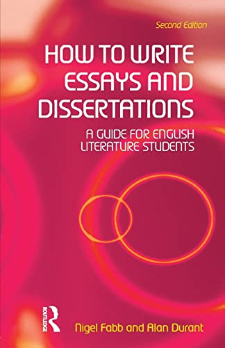 9780582784550: How to Write Essays and Dissertations: A Guide for English Literature Students