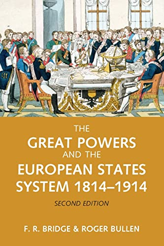 The Great Powers and the European States: F.R. Bridge, Roger