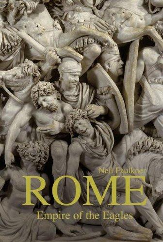 9780582784956: Rome: Empire of the Eagles, 753 BC – AD 476