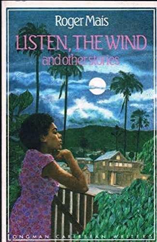9780582785519: Listen, the Wind (Longman Caribbean Writer Series)