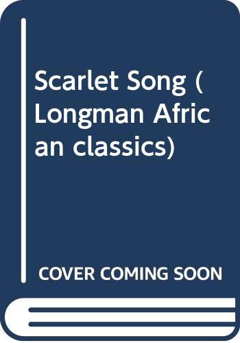 9780582785953: Scarlet Song (Longman African Classics)