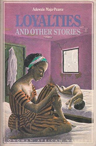 Loyalties (Longman African Writers): Adewale Maja-Pearce