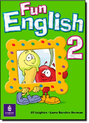 Fun English 2 Global Pupil's Book: Leighton, Jill, Sanchez