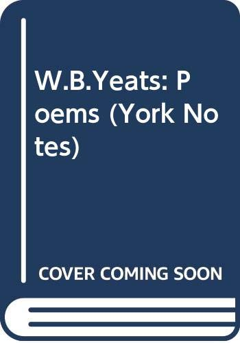 W.B.Yeats: Poems (York Notes): A. Norman Jeffares