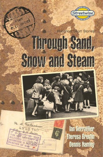 9780582796324: Through Sand, Snow and Steam: Historical Short Stories: Access Version (Literacy Land)