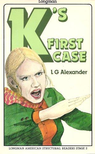 K's First Case (Longman American Structural Readers,: L. G. Alexander