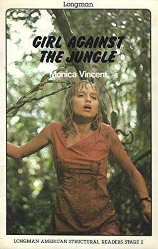 9780582798212: Girl Against the Jungle (Longman American Structural Readers, Stage 2)