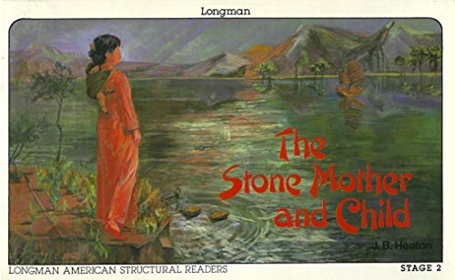 The Stone Mother and Child (Longman American Structural Readers, Stage 2) (0582798795) by J. B. Heaton; Doreen Roberts