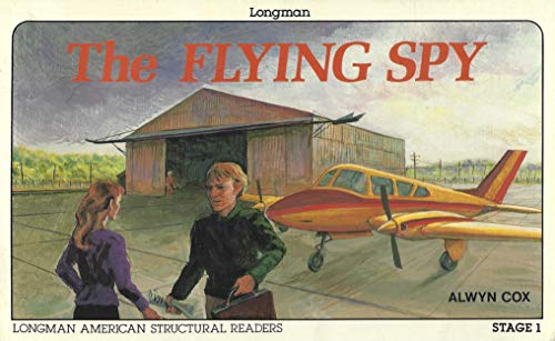 9780582798823: The Flying Spy (Longman American Structural Readers, Stage 1)