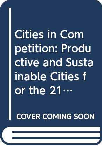 9780582801066: Cities in Competition: Productive and Sustainable Cities for the 21st Century