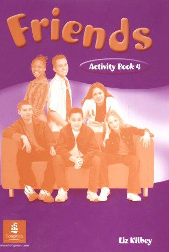 FRIENDS: ACTIVITY BOOK 4.: Kilbey, Liz.