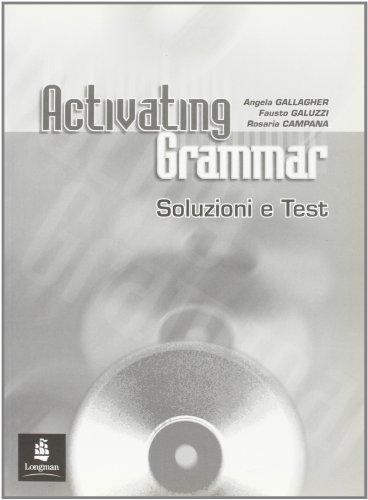 9780582818170: Activating grammar. Test-Soluzioni. Per le Scuole superiori